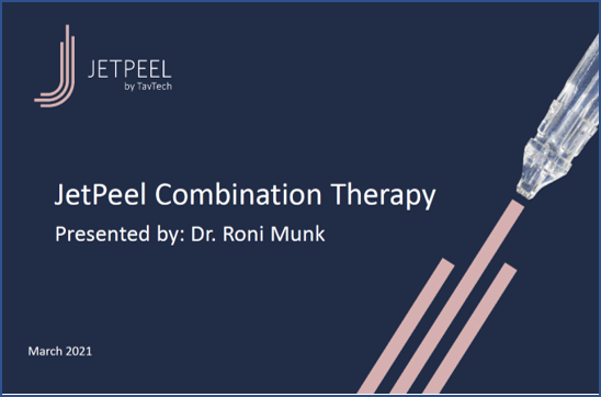JetPeel Combination Therapy – By Dr. Roni Munk